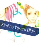 Kimi ni yoseru blue