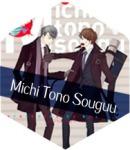 Michi Tono Souguu